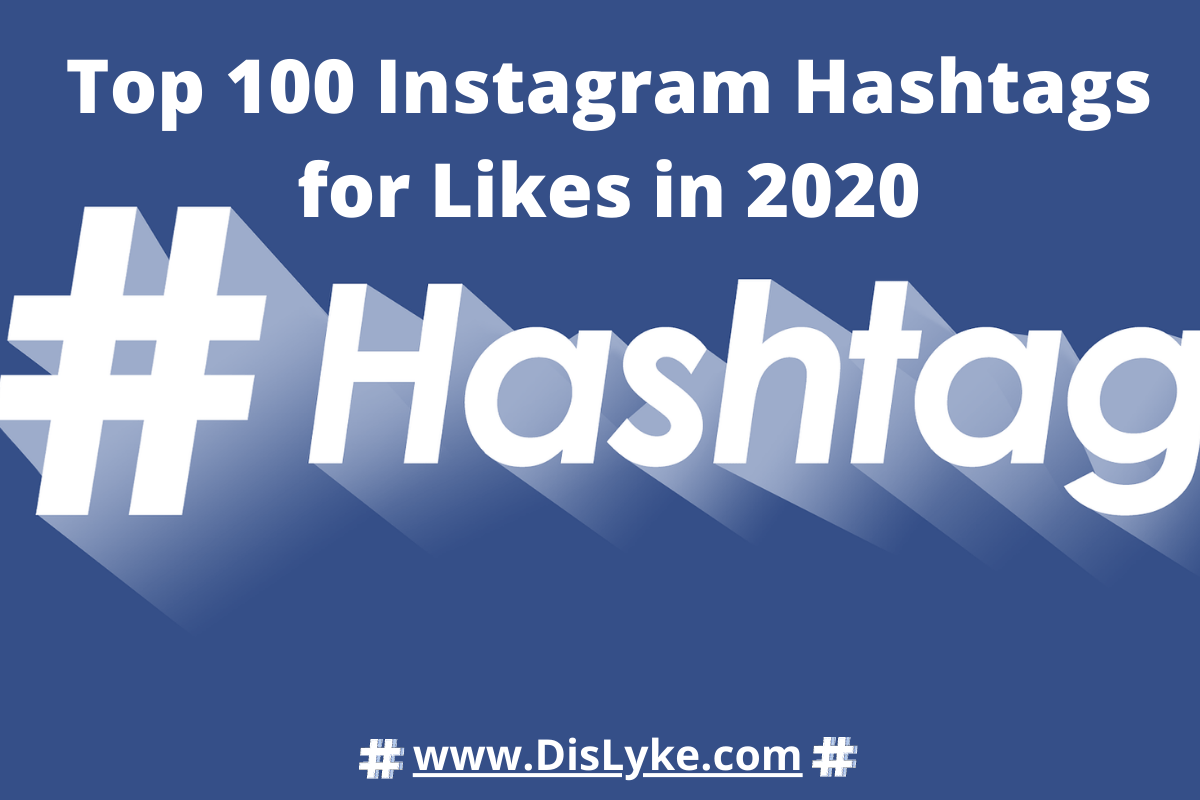 Top 100 Instagram Hashtags for Likes in 2020