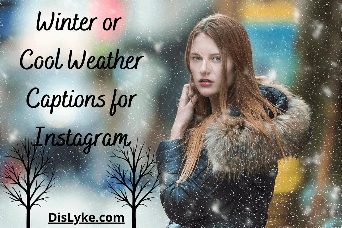 winter captions for Instagram cool weather captions for Instagram dislyke dot com