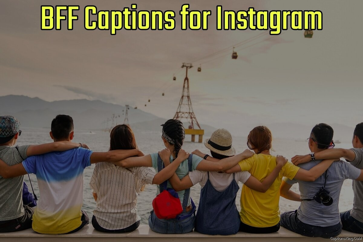 BFF Captions For Instagram